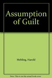 ASSUMPTION OF GUILT by Harold Mehling