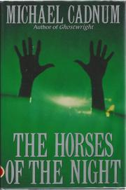 THE HORSES OF THE NIGHT by Michael Cadnum