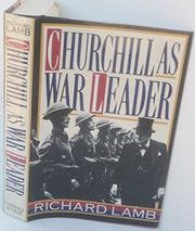 CHURCHILL AS WAR LEADER by Richard Lamb