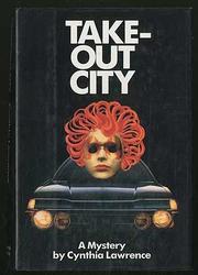TAKE-OUT CITY by Cynthia Lawrence