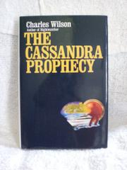 THE CASSANDRA PROPHECY by Charles Wilson
