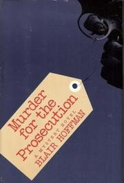 MURDER FOR THE PROSECUTION by Blair Hoffman