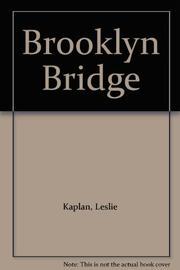 BROOKLYN BRIDGE by Leslie Kaplan