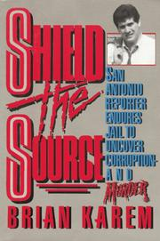 SHIELD THE SOURCE by Brian J. Karem