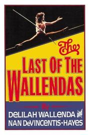THE LAST OF THE WALLENDAS by Delilah Wallenda