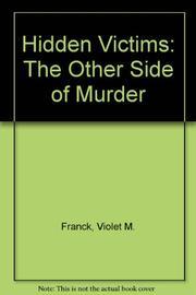 HIDDEN VICTIMS by Violet M. Franck