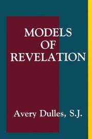 MODELS OF REVELATION by Avery Dulles