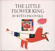 THE LITTLE FLOWER KING by Kveta Pacovská