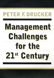 MANAGEMENT CHALLENGES FOR THE 21ST CENTURY by Peter F. Drucker