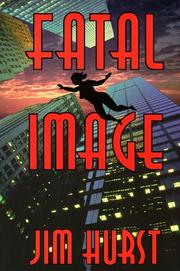 FATAL IMAGE by Jim Hurst