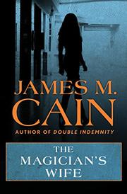 MAGICIAN'S WIFE by James M. Cain