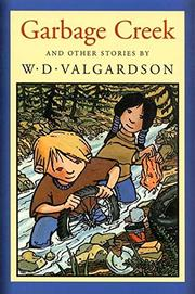 GARBAGE CREEK by W.D. Valgardson