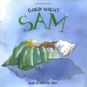 GOOD NIGHT, SAM by Mary-Louise Gay