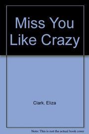MISS YOU LIKE CRAZY by Eliza Clark