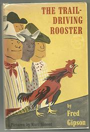 THE TRAIL-DRIVING ROOSTER by Fred Gipson