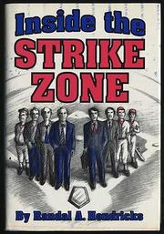 INSIDE THE STRIKE ZONE by Randal Hendricks
