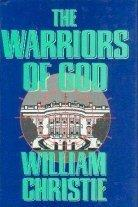 THE WARRIORS OF GOD by William Christie