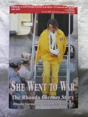 SHE WENT TO WAR by Rhonda Cornum