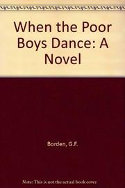 WHEN THE POOR BOYS DANCE by G.F. Borden