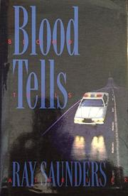 BLOOD TELLS by Ray Saunders