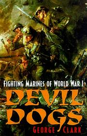 DEVIL DOGS by George B. Clark