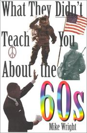 WHAT THEY DIDN'T TEACH YOU ABOUT THE 60s by Mike Wright