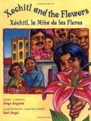 XOCHITL AND THE FLOWERS/XÓCHITL, LA NIÑA DE LAS FLORES by Jorge Argueta