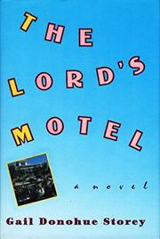 THE LORD'S MOTEL by Gail Donohue Storey