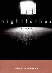 NIGHTFATHER by Carl Friedman