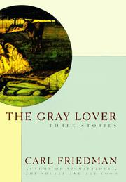 THE GRAY LOVER by Carl Friedman