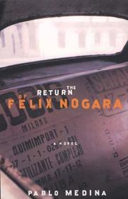 THE RETURN OF FELIX NOGARA by Pablo Medina
