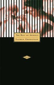 THE BEST OF ANIMALS by Lauren Grodstein