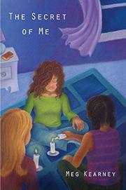 THE SECRET OF ME by Meg Kearney