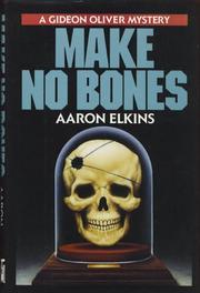 MAKE NO BONES by Aaron Elkins