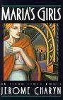 MARIA'S GIRLS by Jerome Charyn