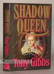 SHADOW QUEEN by Tony Gibbs