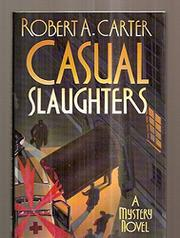 CASUAL SLAUGHTERS by Robert A. Carter