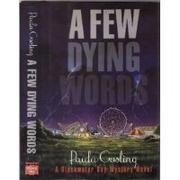A FEW DYING WORDS by Paula Gosling