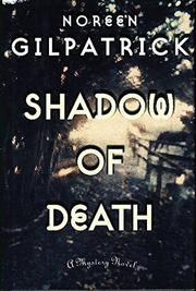 SHADOW OF DEATH by Noreen Gilpatrick