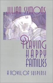 PLAYING HAPPY FAMILIES by Julian Symons