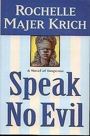 SPEAK NO EVIL by Rochelle Majer Krich