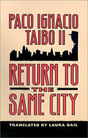RETURN TO THE SAME CITY by Paco Ignacio Taibo