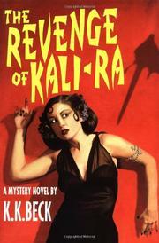 THE REVENGE OF KALI-RA by K.K. Beck