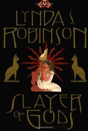 SLAYER OF GODS by Lynda S. Robinson