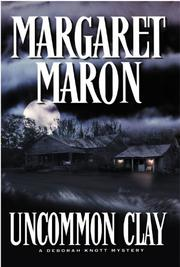 UNCOMMON CLAY by Margaret Maron