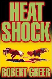 HEAT SHOCK by Robert Greer
