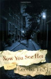 NOW YOU SEE HER by Cecelia Tishy
