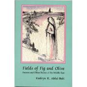 FIELDS OF FIG AND OLIVE: Ameera and Other Stories of the Middle East by Kathryn K. Abdul-Baki