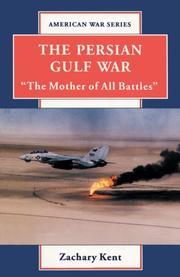 THE PERSIAN GULF WAR by Zachary Kent