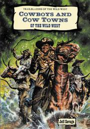 COWBOYS AND COW TOWNS OF THE WILD WEST by Jeff Savage